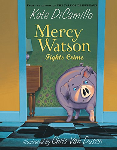 Mercy Watson Fights Crime: DiCamillo, Kate