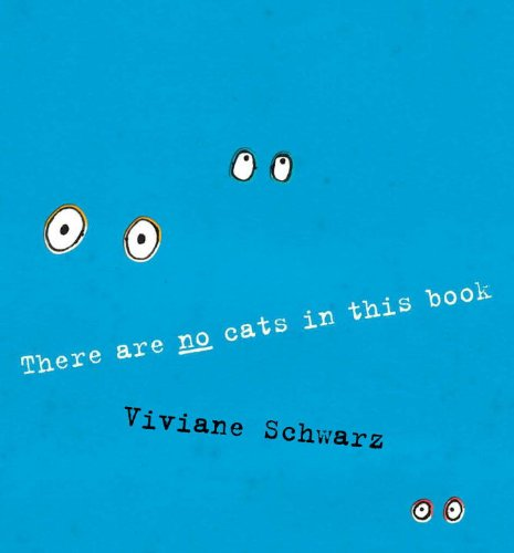 There Are No Cats in this Book: Schwarz, Viviane