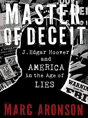 Master of Deceit: J. Edgar Hoover and: Aronson, Marc