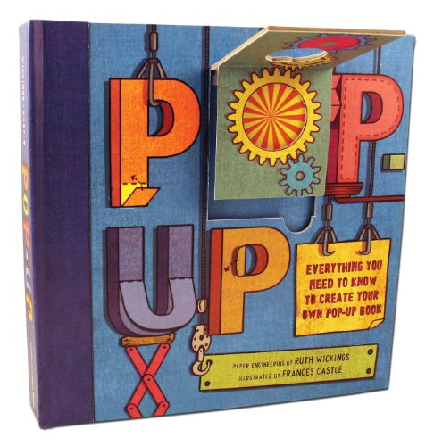 9780763650568: Pop-Up: Everything You Need to Know to Create Your Own Pop-Up Book