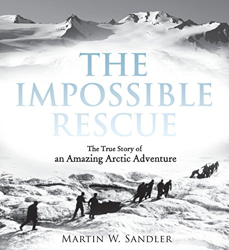 9780763650803: The Impossible Rescue: The True Story of an Amazing Arctic Adventure