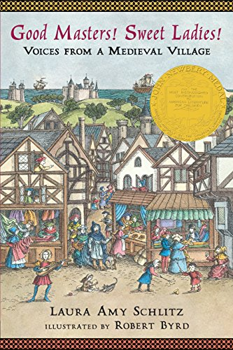9780763650940: Good Masters! Sweet Ladies!: Voices from a Medieval Village