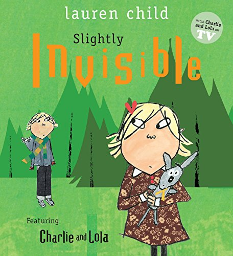 9780763653477: Slightly Invisible (Charlie and Lola)