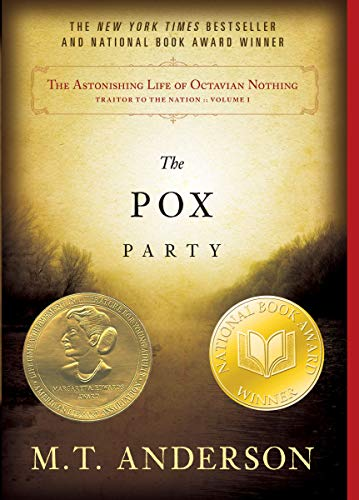 9780763653767: The Astonishing Life of Octavian Nothing, Traitor to the Nation, Volume I: The Pox Party