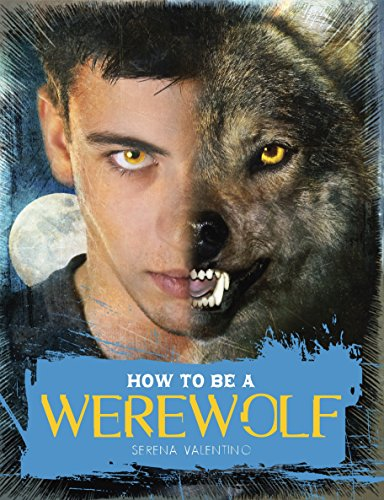 9780763653873: How to Be a Werewolf: The Claws-on Guide for the Modern Lycanthrope