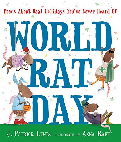 9780763654023: World Rat Day: Poems About Real Holidays You've Never Heard Of