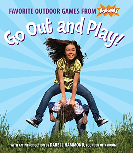 9780763655303: Go Out and Play!: Favorite Outdoor Games from KaBOOM!