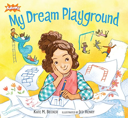 My Dream Playground Format: Hardcover: BECKER, KATE