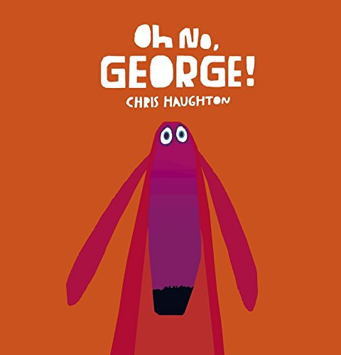 9780763655464: Oh No, George!