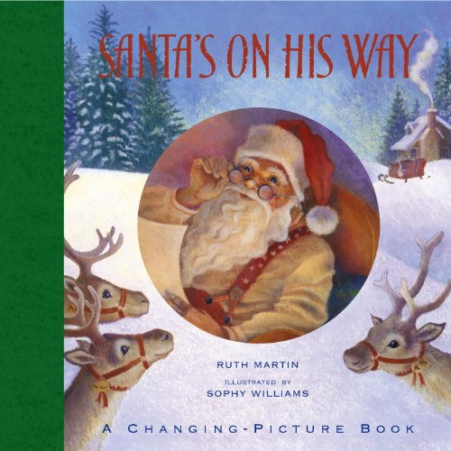 9780763655556: Santa's On His Way: A Changing-Picture Book