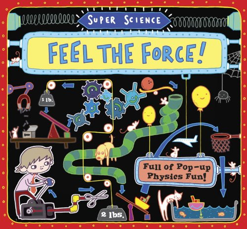 Super Science: Feel the Force!: Full of Pop-Up Physics Fun: Adams, Tom