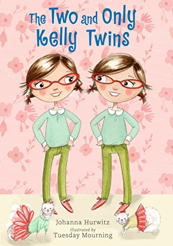 The Two and Only Kelly Twins: Johanna Hurwitz