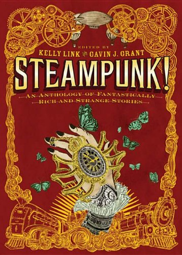 9780763656386: Steampunk! an Anthology of Fantastically Rich and Strange Stories