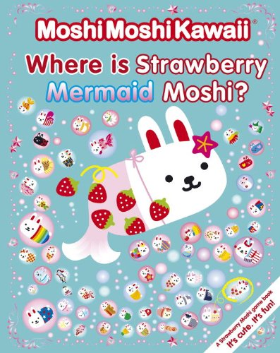 9780763656508: Where Is Strawberry Mermaid Moshi? (Moshimoshikawaii)