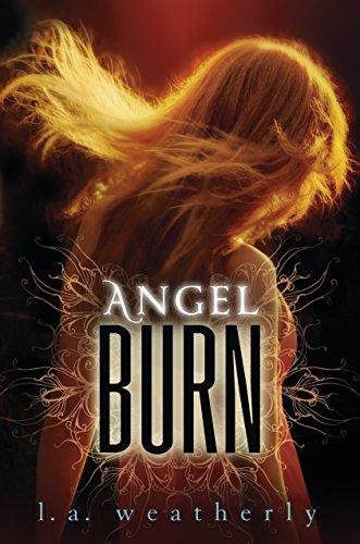 9780763656522: Angel Burn (Angel, Book 1)