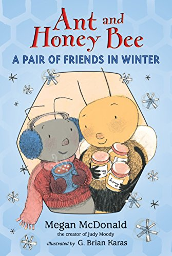 9780763657123: Ant and Honey Bee: A Pair of Friends in Winter (Candlewick Readers (Hardcover))