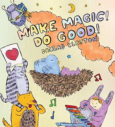 9780763657468: Make Magic! Do Good!