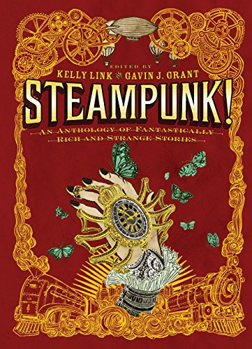 9780763657970: Steampunk! An Anthology of Fantastically Rich and Strange Stories