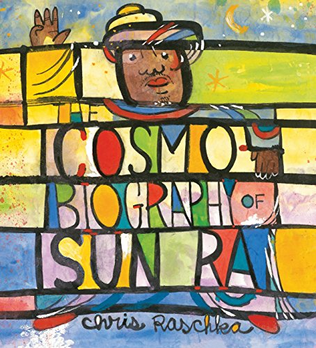 9780763658069: The Cosmobiography of Sun Ra: The Sound of Joy Is Enlightening