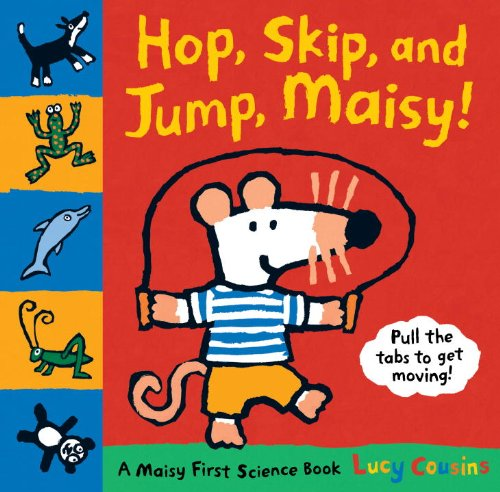 Hop, Skip, and Jump, Maisy!: A Maisy First Science Book: Lucy Cousins