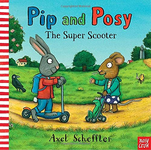 9780763658779: The Super Scooter (Pip and Posy)