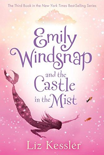 Emily Windsnap and the Castle in the Mist: Liz Kessler