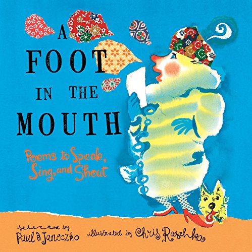9780763660833: A Foot in the Mouth: Poems to Speak, Sing, and Shout