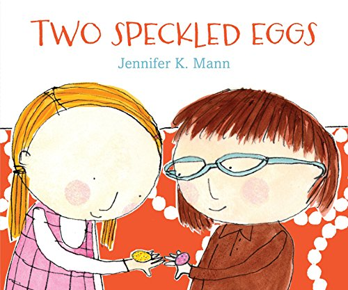 Two Speckled Eggs: Mann, Jennifer K.