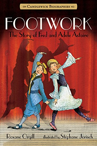 9780763662158: Footwork: Candlewick Biographies: The Story of Fred and Adele Astaire