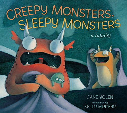 9780763662837: Creepy Monsters, Sleepy Monsters: A Lullaby