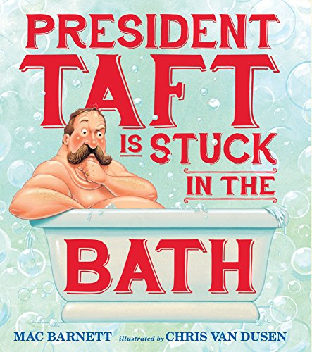 President Taft Is Stuck In The Bath * SIGNED * (FIRST EDITION): Barnett, Mac