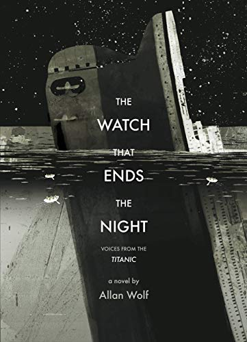9780763663315: The Watch That Ends the Night: Voices from the Titanic