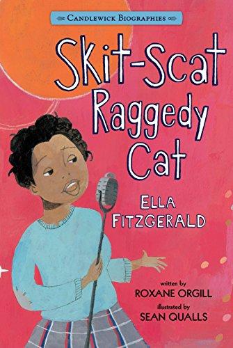 9780763664596: Skit-Scat Raggedy Cat: Candlewick Biographies: Ella Fitzgerald