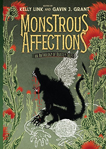 9780763664732: Monstrous Affections: An Anthology of Beastly Tales