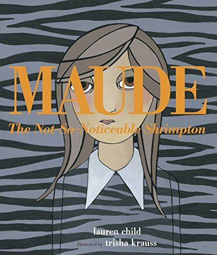 9780763665159: Maude The Not-So-Noticeable Shrimpton
