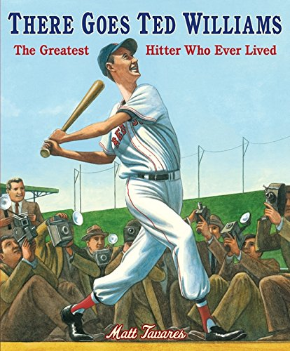 There Goes Ted Williams: The Greatest Hitter Who Ever Lived (9780763665579) by Matt Tavares