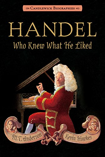 9780763665999: Handel, Who Knew What He Liked: Candlewick Biographies