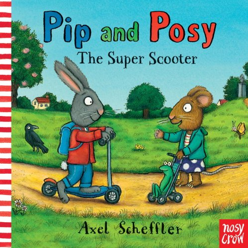 9780763666095: Pip and Posy: The Super Scooter