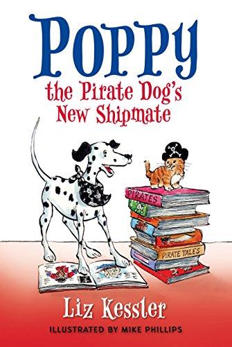 Poppy the Pirate Dogs New Shipmate: Kessler, Liz