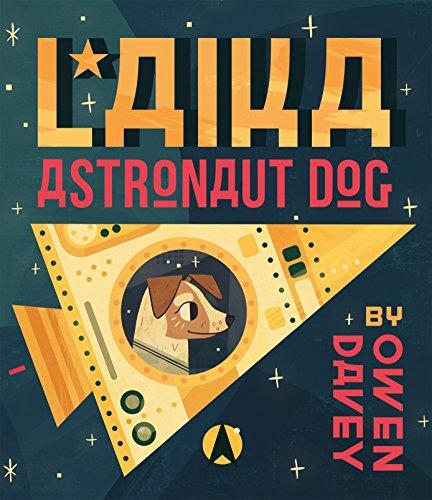 9780763668228: Laika: Astronaut Dog