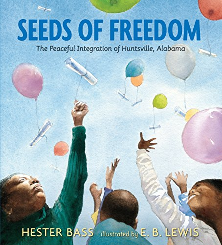 9780763669195: Seeds of Freedom: The Peaceful Integration of Huntsville, Alabama