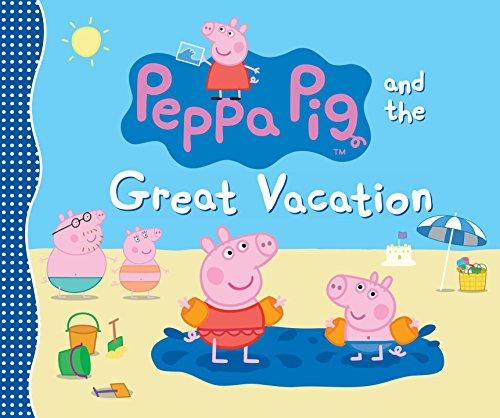 9780763669867: Peppa Pig and the Great Vacation