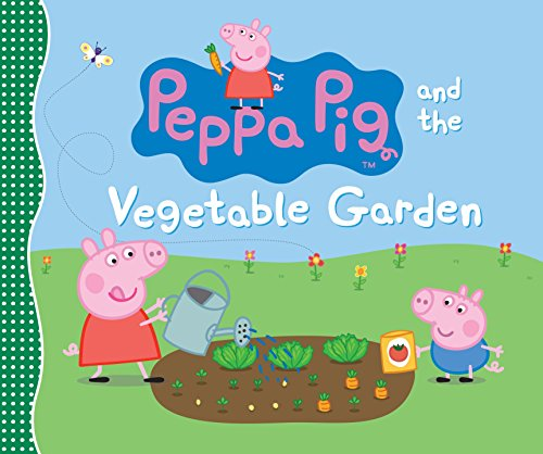 9780763669874: Peppa Pig and the Vegetable Garden