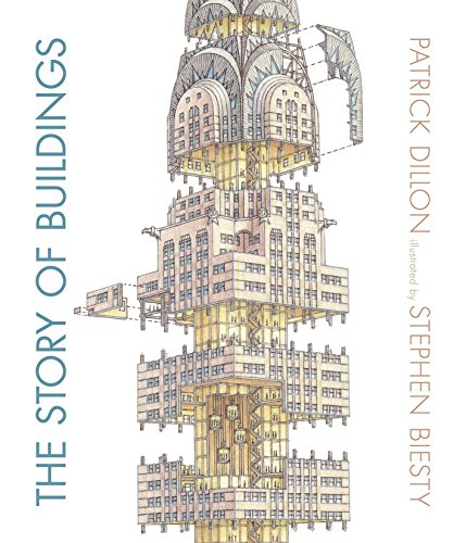 The Story of Buildings: From the Pyramids: Dillon, Patrick