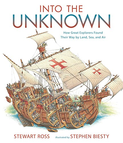9780763669928: Into the Unknown: How Great Explorers Found Their Way by Land, Sea, and Air