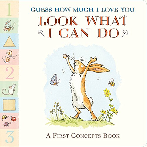 9780763670641: Guess How Much I Love You: Look What I Can Do: A First Concepts Book