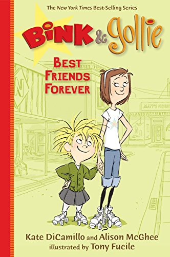 Bink and Gollie: Best Friends Forever: DiCamillo, Kate; McGhee,