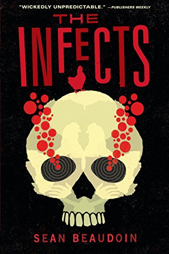 The Infects: Beaudoin, Sean