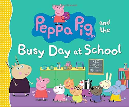 9780763672270: Peppa Pig and the Busy Day at School
