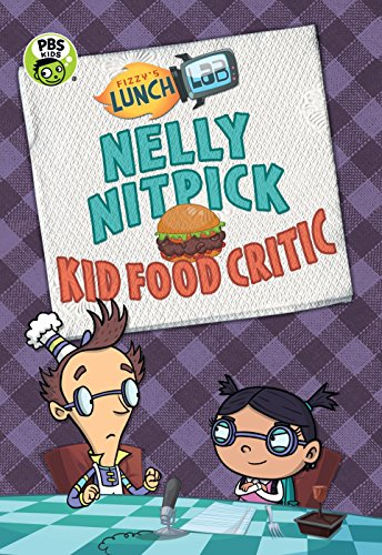 9780763672805: Fizzy's Lunch Lab: Nelly Nitpick, Kid Food Critic